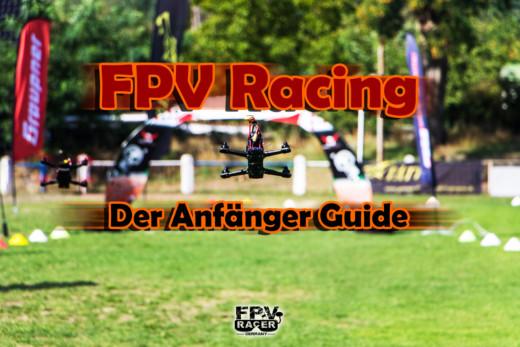 Basiswissen FPV Racing – Der Anfänger Guide