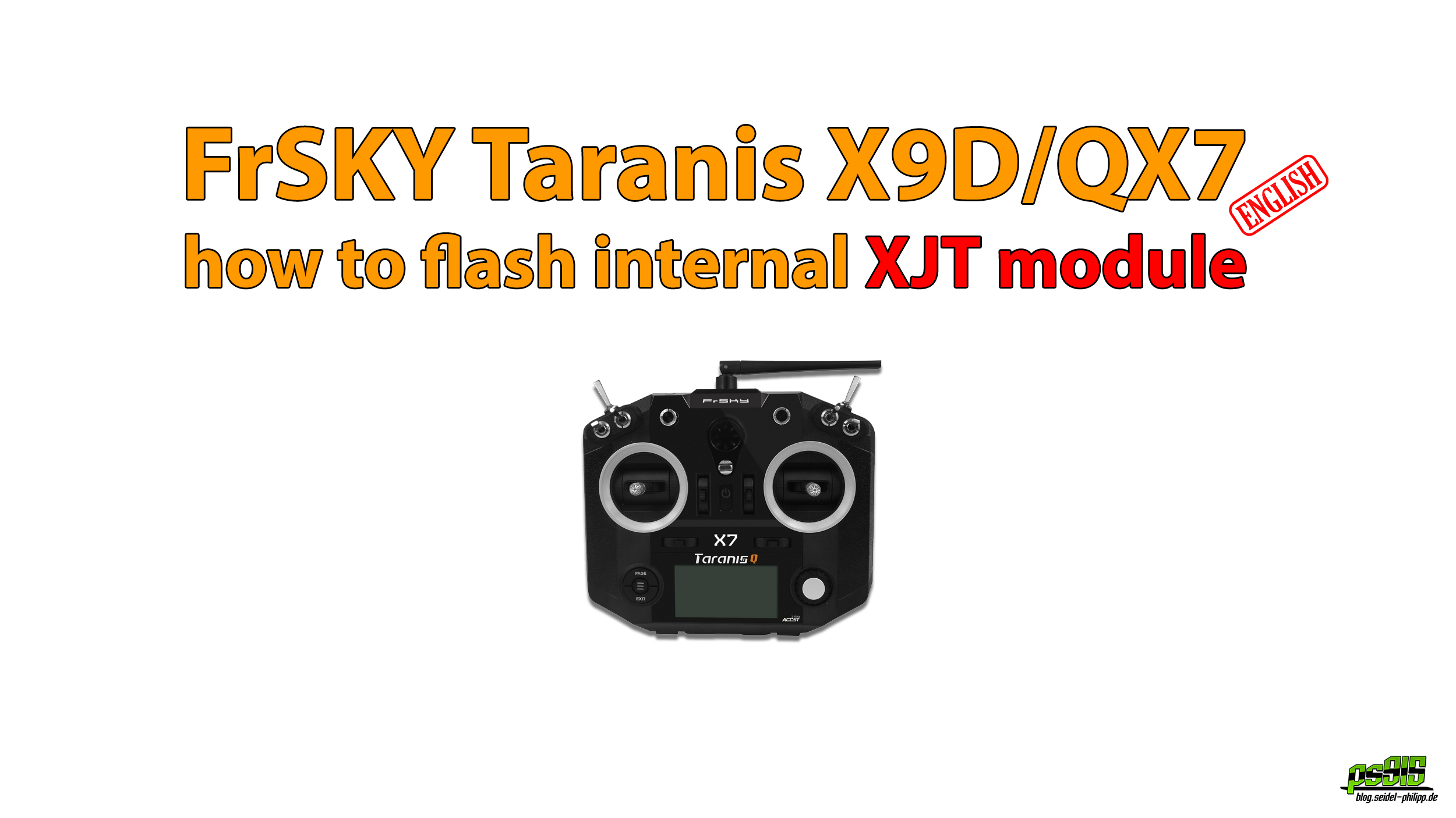 FrSKY Taranis X9D/QX7/S - How to flash internal XJT module